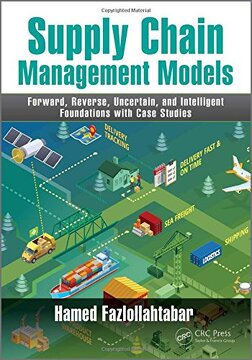 portada Supply Chain Management Models: Forward, Reverse, Uncertain, and Intelligent Foundations with Case Studies