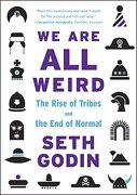 We are all Weird: The Rise of Tribes and the end of Normal (libro en Inglés) - Seth Godin - Penguin Books