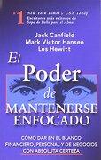 el poder de mantenerse enfocado / the power of focus - jack canfield - hci