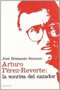 Arturo perez reverte: sanrisa cazador - Jose Belmonte - Nausicaa