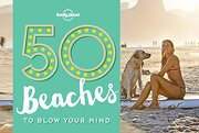 50 BEACHES TO BLOW YOUR MIND (ING) (LONELY PLANET) (En papel)