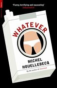 whatever - michel houellebecq - consortium book sales & dist