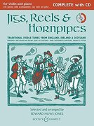 Jigs, Reels & Hornpipes: Complete Edition (Fiddler Collection)