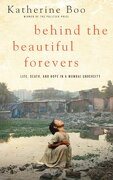Behind the Beautiful Forevers: Life, Death, and Hope in a Mumbai Undercity - Boo, Katherine - Large Print Press