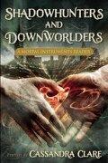 Shadowhunters and Downworlders: A Mortal Instruments Reader - Clare, Cassandra - Smart Pop