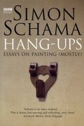 Hang-Ups: Essays on Painting (Mostly): A Collection of Essays on Art