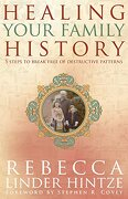 healing your family history,5 steps to break free of destructive patterns - rebecca linder hintze - hay house inc