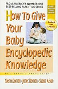 how to give your baby encyclopedic knowledge,the gentle revolution - glenn doman - square one pub