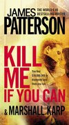Kill Me If You Can - Patterson, James - Vision