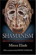 Shamanism: Archaic Techniques of Ecstasy (Bollingen Series) (libro en Inglés) - Mircea Eliade - University Presses Of California, C