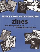 notes from underground,zines and the politics of alternative culture - stephen duncombe - a k pr distribution