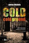 Cold Cold Ground (Alianza Literaria (Al) - Alianza Negra) - Adrian McKinty - Alianza