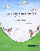 La guerra que no fue (Estrella Polar) - Gabriel Tarancón - Brosquil Ediciones S.L.