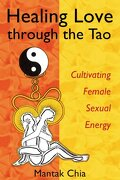 healing love through the tao,cultivating female sexual energy - mantak chia - inner traditions