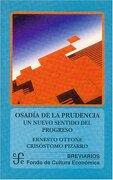 Osadía de la Prudencia. Un Nuevo Sentido del Progreso - Ernesto Ottone,Crisóstomo Pizarro - Fondo De Cultura Económica
