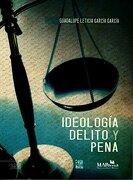 IDEOLOGIA DELITO Y PENA - MIGUEL ANGEL PORRUA - Miguel Angel Porrua