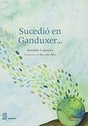 Sucedio en Ganduxer - Arnaldo Calveyra - Adriana Hidalgo Editora Infantil