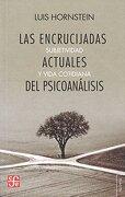 Las Encrucijadas Actuales del Psicoanalisis - Luis Hornstein - Fondo de Cultura Económica