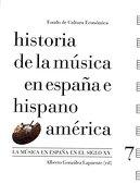 La Música en España en el Siglo xx - Alberto GonzÁLez Lapuente - Fondo De Cultura Económica