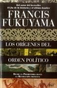 LOS ORIGENES DEL ORDEN POLITICO - Francis Fukuyama - ARIEL