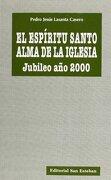Espiritu Santo, Alma De La Iglesia - Pedro Jesus Lasanta Casero - Editorial San Esteban
