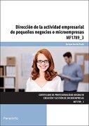MF1789 3: Dirección De La Actividad Empresarial De Pequeños Negocios O Microempresas (Cp - Certificado Profesionalidad)