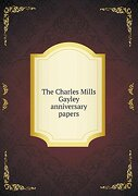 The Charles Mills Gayley anniversary papers