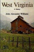 West Virginia: A History - Williams, John Alexander - W. W. Norton & Company