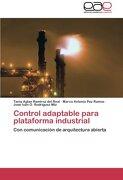 Control Adaptable Para Plataforma Industrial -  - Editorial Acad Mica Espa Ola