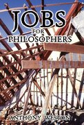Jobs for Philosophers - Weston, Anthony - Xlibris Corporation