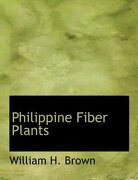 Philippine Fiber Plants - Brown, William H. - BiblioLife