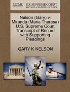 Nelson (Gary) V. Miranda (Maria Theresa) U.S. Supreme Court Transcript of Record with Supporting Pleadings - Nelson, Gary K. - Gale, U.S. Supreme Court Records