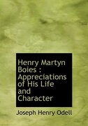 Henry Martyn Boies: Appreciations of His Life and Character - Odell, Joseph Henry - BiblioLife