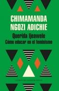 QueridaIjeawele. Como Educar en el Feminismo - Chimananda Ngozi Adichie - Literatura Random House