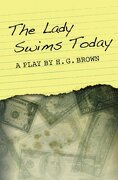 The Lady Swims Today - Brown, H. G. - Createspace