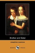 Brother and Sister (Dodo Press) - Lawrence, Josephine - Dodo Press