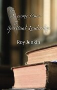 The Awesome Power of Spiritual Leadership