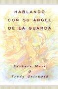Hablando con su Angel (Angelspeak) - Barbara Mark; Trudy Griswold - Simon Aguilar