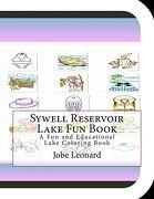 Sywell Reservoir Lake Fun Book: A Fun and Educational Lake Coloring Book