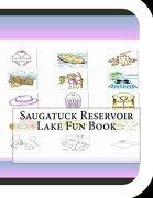 Saugatuck Reservoir Lake Fun Book: A Fun and Educational Book About Saugatuck Reservoir Lake