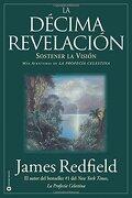 La Decima Revelacion: Sostener la Vision mas Adventuras de la Profecia Celestina - James Redfield - Grand Central Publishing