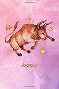 Taurus: Zodiac Starsign Notebook | 120-Page Lined Taurus Journal: Volume 5 (Starsign Notebooks)
