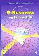 E-Business en la práctica: Cómo tener éxito en el comercio electrónico - Peter Gloor - mundi-prensa