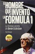 el hombre que invento la formula 1 / no angel - tom bower -