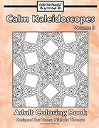 Calm Kaleidoscopes Adult Coloring Book, Volume 3