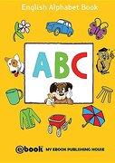 Abc - English Alphabet Book (libro en Inglés) - My Ebook Publishing House - Sc Active Business Development Srl