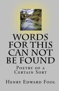 Words for This Can Not Be Found - Fool, Henry Edward - Createspace