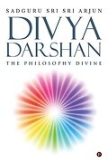 Divya Darshan: The Philosophy Divine