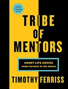 Tribe of Mentors: Short Life Advice From the Best in the World (libro en Inglés) - Tim Ferriss - Houghton Mifflin Harcourt