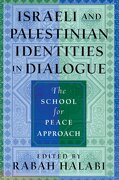 israeli and palestinian identities in dialogue,the school for peace approach - rabah (edt) halabi - rutgers univ pr